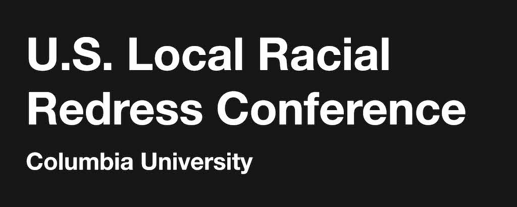 CRRJ participates in U.S. Local Racial Redress conference at Columbia University