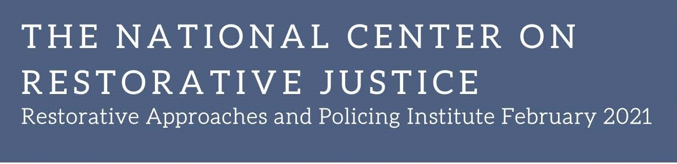 Restorative Approaches and Policing Institute: Restorative Responses to Harm Caused by Police